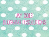 My 2013 Blogging Resolutions