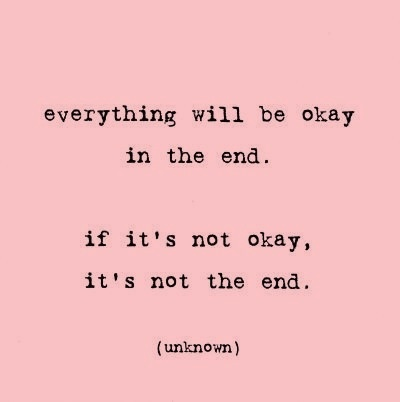 motivation monday everything will be ok in the end quote motivational uplifting